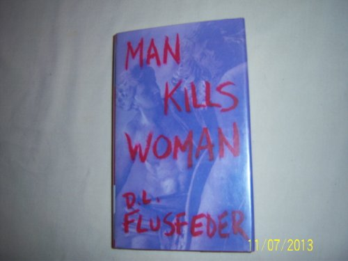 9780374201623: Man Kills Woman