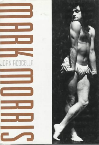 Mark Morris: Acocella, Joan R.