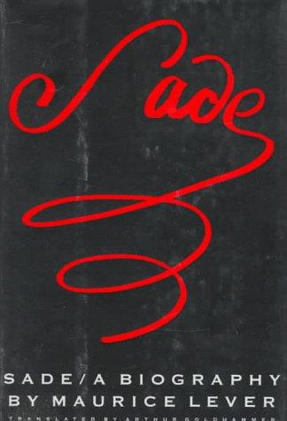 Sade: A Biography: Maurice Lever