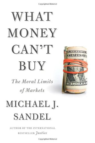 9780374203030: What Money Can't Buy: The Moral Limits of Markets