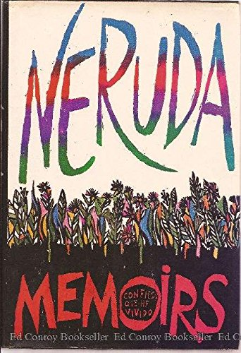 Memoirs, Neruda, Pablo