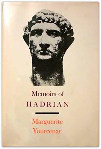 9780374207281: Memoirs of Hadrian, and reflections on the composition of memoirs of Hadrian