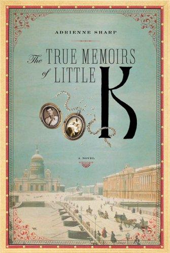 9780374207304: The True Memoirs of Little K: A Novel