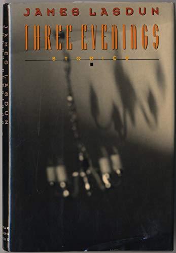 Three Evenings: Stories (0374208875) by Lasdun, James