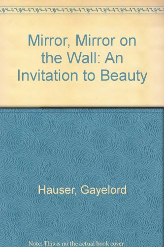 9780374210090: Mirror, Mirror on the Wall: An Invitation to Beauty