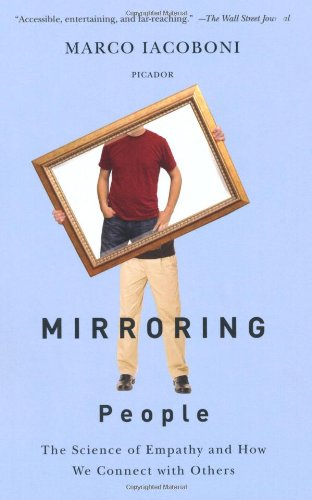 9780374210175: Mirroring People: The New Science of How We Connect with Others