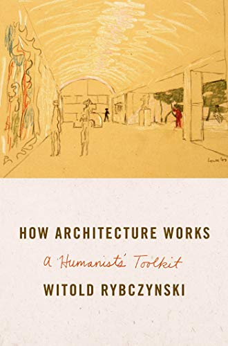 9780374211745: How Architecture Works: A Humanist's Toolkit