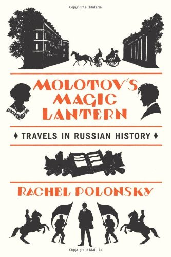 Molotov's Magic Lantern: Travels in Russian History (Signed First Edition): Rachel Polonsky