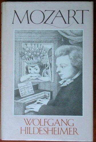 Mozart: Mozart, Wolfgang Amadeus] Hildesheimer, Wolfgang