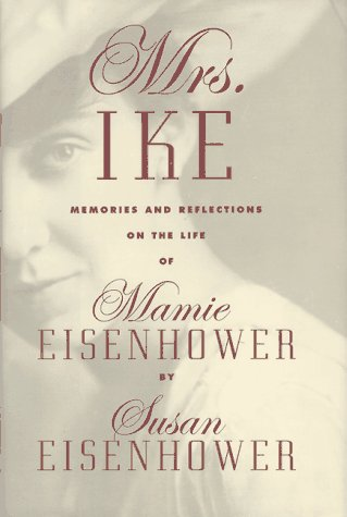 Mrs Ike, Memories and reflections on the life of Mamie Eisenhower: Susan Eisenhower