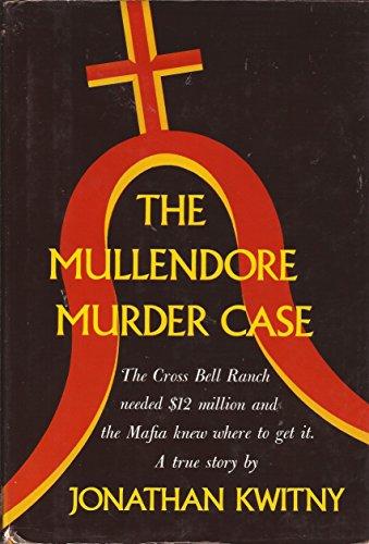 The Mullendore Murder Case: Kwitny, Jonathan