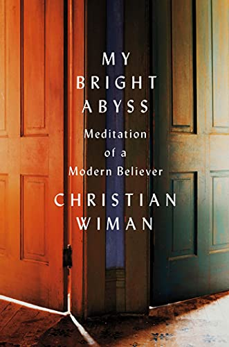 9780374216788: My Bright Abyss: Meditation of a Modern Believer