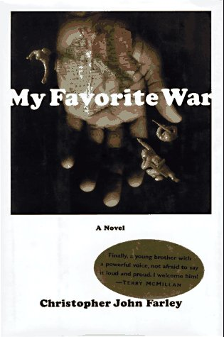 My Favorite War: Farley, Christopher John