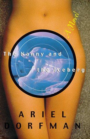 The Nanny and the Iceberg: Dorfman, Ariel
