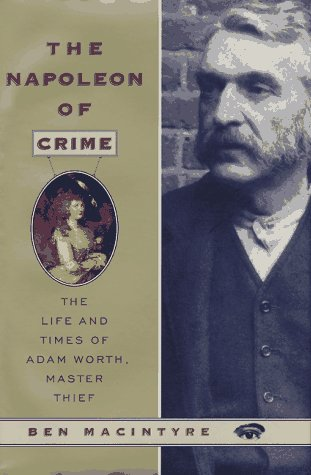 9780374218997: The Napoleon of Crime: The Life and Times of Adam Worth, Master Thief