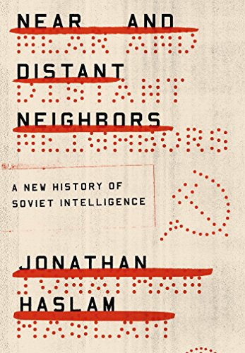 9780374219901: Near and Distant Neighbors: A New History of Soviet Intelligence