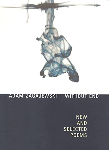 Without End: New and Selected Poems: Zagajewski, Adam
