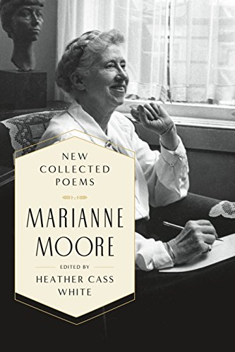 New Collected Poems: Moore, Marianne