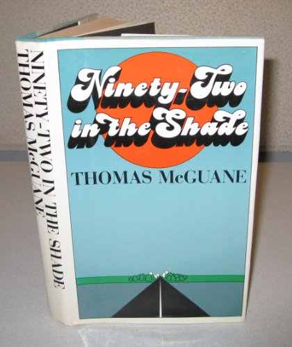 Ninety-Two in the Shade: McGuane, Thomas