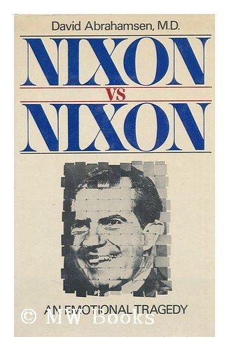 9780374222758: Nixon vs. Nixon: An emotional tragedy