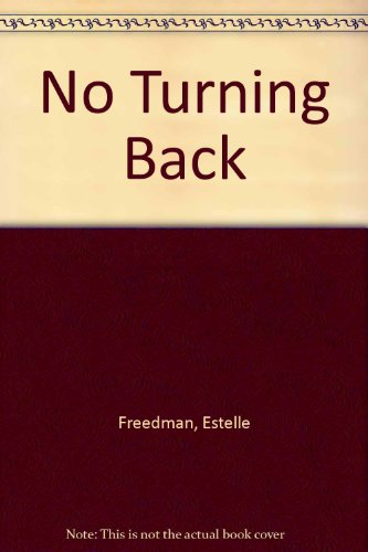 9780374222932: No Turning Back [Hardcover] by Freedman, Estelle