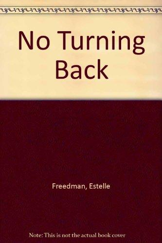 9780374222932: No Turning Back [Gebundene Ausgabe] by Freedman, Estelle