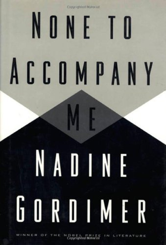 None to Accompany Me: Gordimer, Nadine