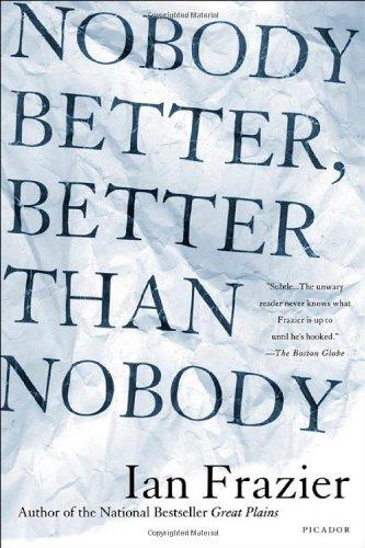 Nobody Better, Better Than Nobody: Frazier, Ian
