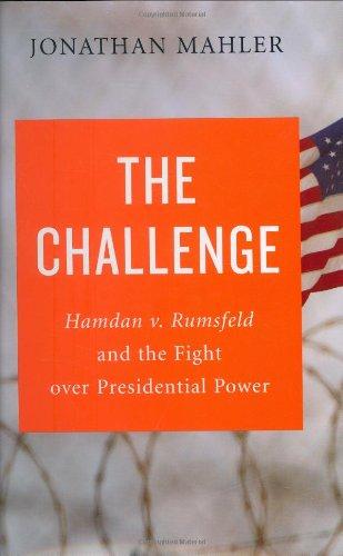 9780374223205: The Challenge: Hamdan v. Rumsfeld and the Fight over Presidential Power
