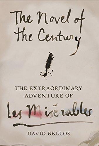 9780374223236: The Novel of the Century: The Extraordinary Adventure of Les Misérables