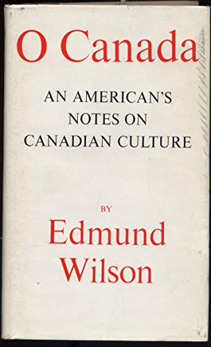 9780374223526: O Canada: An American's Notes on Canadian Culture