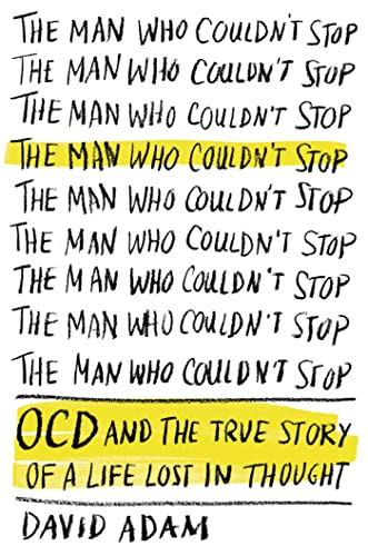 9780374223953: The Man Who Couldn't Stop: OCD and the True Story of a Life Lost in Thought