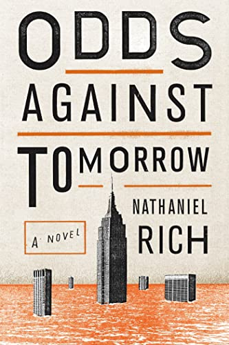Odds Against Tomorrow (Signed First Edition): Nathaniel Rich