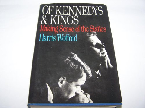 Of Kennedys and Kings. Making Sense of the Sixties