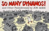 So Many Dynamos!: and Other Palindromes: Jon Agee, Jon Agee (Illustrator)