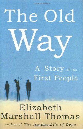 9780374225520: The Old Way: A Story of the First People