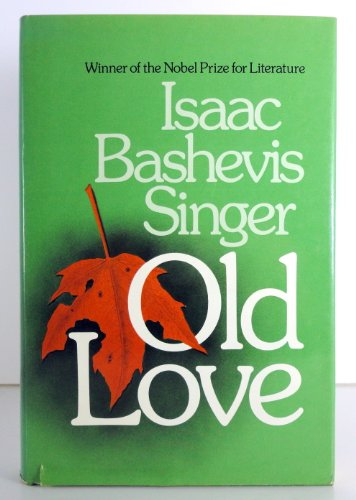 Old Love: Isaac Bashevis Singer