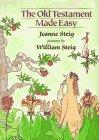 The Old Testament Made Easy: Steig, William; Steig, Jeanne
