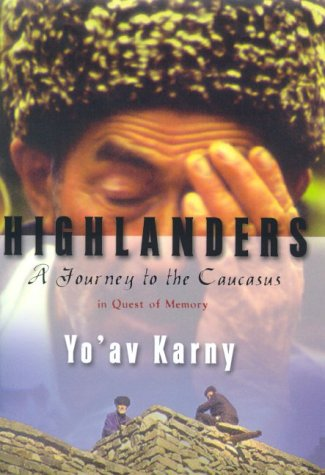 9780374226022: Highlanders : A Journey to the Caucasus in Quest of Memory