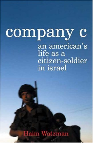 9780374226336: Company C: An American's Life as a Citizen-Soldier in Israel