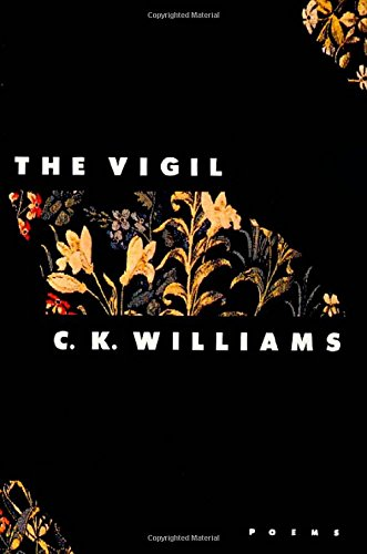 The Vigil: Poems: Williams, C. K.