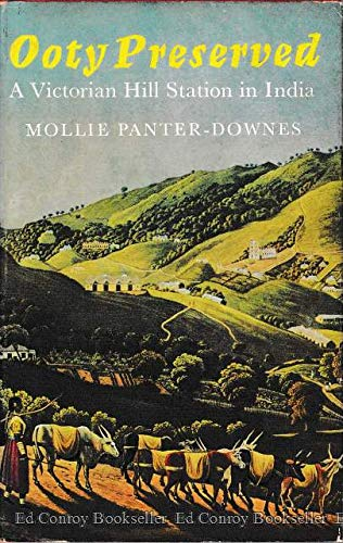Ooty Preserved: A Victorian Hill Station in India (9780374226602) by Panter-Downes, Mollie
