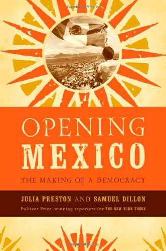 9780374226688: Opening Mexico: The Making of a Democracy