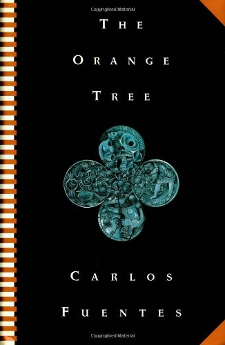 The Orange Tree - FIRST EDITION -: Fuentes, Carlos (Translated from the Spanish)