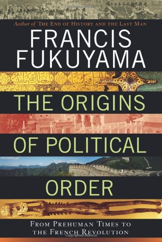 9780374227340: The Origins of Political Order: From Prehuman Times to the French Revolution