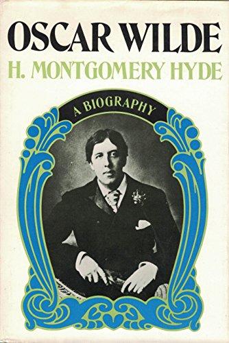 Oscar Wilde: A biography: Hyde, H. Montgomery