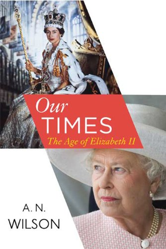 9780374228200: Our Times: The Age of Elizabeth II