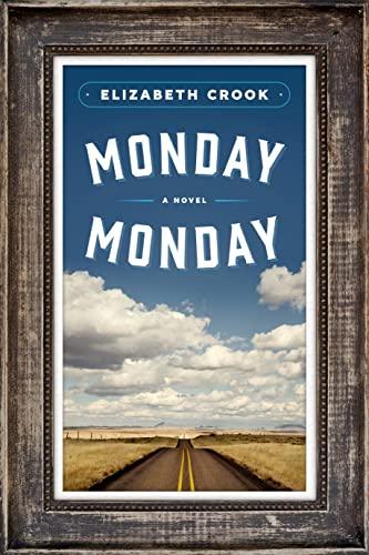 Monday, Monday: A Novel: Crook, Elizabeth