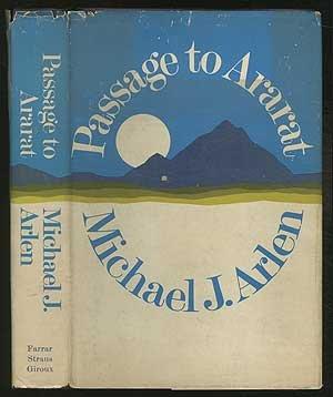 Passage to Ararat: Arlen, Michael J.