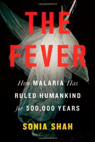 9780374230012: The Fever: How Malaria Has Ruled Humankind for 500,000 Years